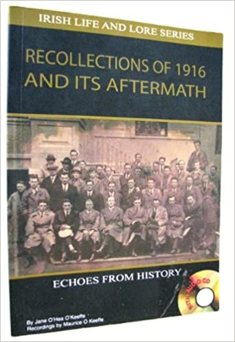 Recollections of 1916 and Its Aftermath