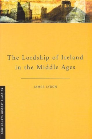 The Lordship of Ireland in the Middle Ages