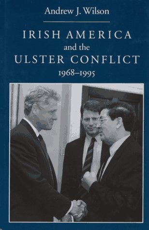 Irish America and the Ulster Conflict, 1968-1995