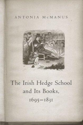 The Irish Hedge School and Its Books, 1695-1831