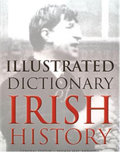 An Illustrated Dictionary of Irish History